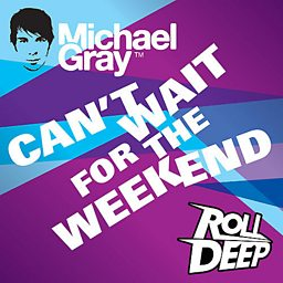 Can't Wait For The Weekend (feat. Roll Deep)