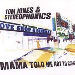 Mama Told Me Not To Come (feat. Stereophonics)