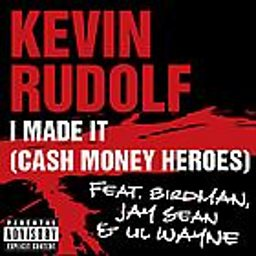 I Made It (Cash Money Heroes) (feat. Birdman, Jay Sean & Lil Wayne)
