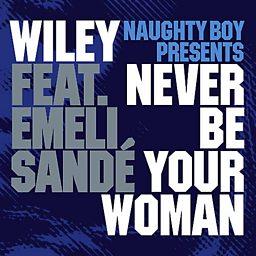 Never Be Your Woman (feat. Emeli Sandé)