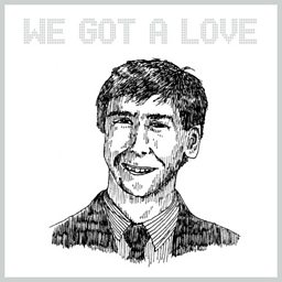 We Got A Love (feat. Reggie Watts)