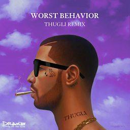 Worst Behavior (Thugli Remix)