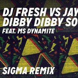 Dibby Dibby Sound (Sigma Remix) (feat. Ms. Dynamite)