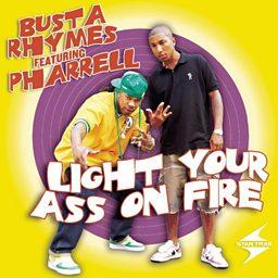 Light Your Ass On Fire (feat. Pharrell Williams)