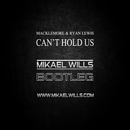 Can't Hold Us (Mikael Wills Bootleg) (feat. Ray Dalton)