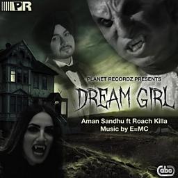 Dream Girl (feat. Roach Killa & E=MC)