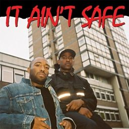 It Ain't Safe (feat. Young Lord)