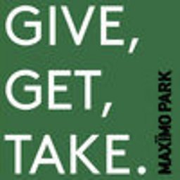 Give, Get, Take.