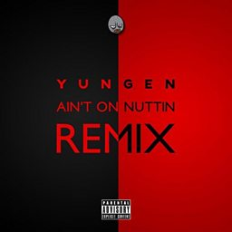 Ain't On Nuttin (Remix Part 2) (feat. Ghetts, Sneakbo, Stormzy, Bashy, Benny Banks & Angel)