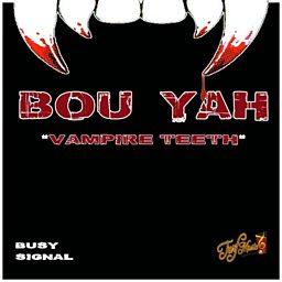 Bou Yah (Vampire Teeth)