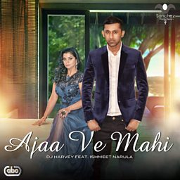 Ajaa Ve Mahi (feat. Ishmeet Narula)