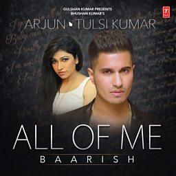 All Of Me (Baarish) (feat. Tulsi Kumar)
