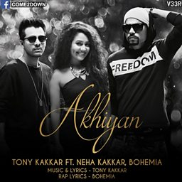 Akhiyan (feat. Bohemia the Punjabi Rapper & Neha Kakkar)