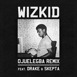 Ojuelegba (Remix) (feat. Drake & Skepta)