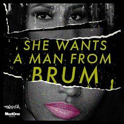 She Wants A Man From Brum (feat. Trilla0121, PRessure0121 & J Bomma B)