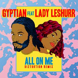 All On Me (Diztortion Remix) (feat. Lady Leshurr)