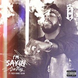 I'm Sayin (feat. Rich Homie Quan)