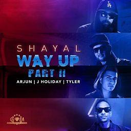 Way Up Part 2 (feat. Arjun, J Holiday & Tyler)