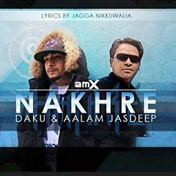 Nakhre (feat. Aalam Jasdeep & Daku)