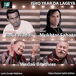 Ishq Yaar Da Lageya (feat. Baljit Wadali & Wadali Brothers)