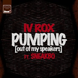 Pumping (Out Of My Speakers) (feat. Sneakbo)