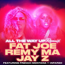 All The Way Up (Remix) (feat. French Montana & JAY Z)