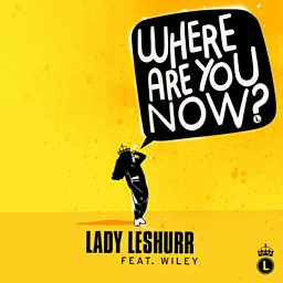 Where Are You Now (feat. Wiley)