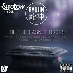 Till The Casket Drops (feat. Serocee, Durrty Goodz, AC & Papoose)