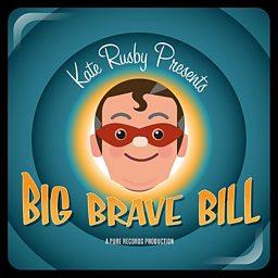 Big Brave Bill