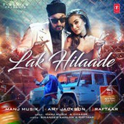 Lak Hilaade (feat. Raftaar)