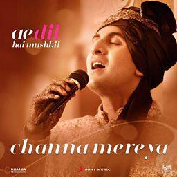 Channa Mereya (Ae Dil Hai Mushkil)