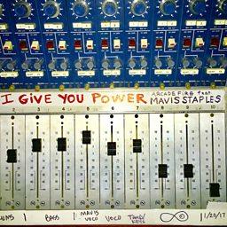 I Give You Power (feat. Mavis Staples)