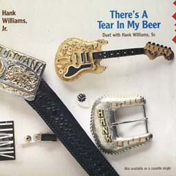 There's A Tear in My Beer (feat. Hank Williams)