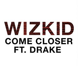 Come Closer (feat. Drake)