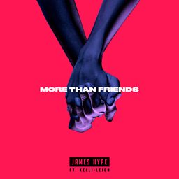 More Than Friends (James Hype VIP Remix) (feat. Kelli‐Leigh)
