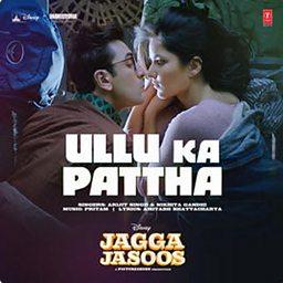 Ullu Ka Pattha (Jagga Jasoos)