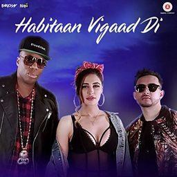 Habitaan Vigaad Di (feat. Nargis Fakhri & Kardinal Offishall)