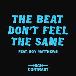 The Beat Don't Feel The Same (feat. Boy Matthews)