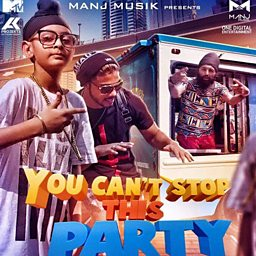 You Can't Stop This Party (feat. Humble The Poet & Raftaar)