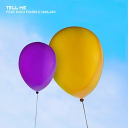 Tell Me (feat. Kojo Funds & Jahlani)