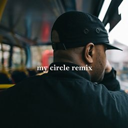My Circle (Remix) (feat. Cadet, Wiley & Ghetts)