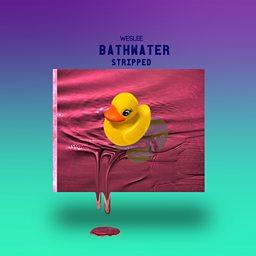 Bathwater (Stripped)