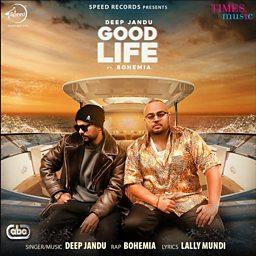 Good Life (feat. Bohemia)