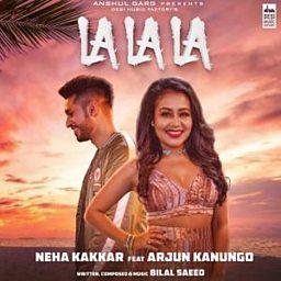 La La La (feat. Arjun Kanungo)