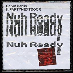 Nuh Ready Nuh Ready (feat. PARTYNEXTDOOR)