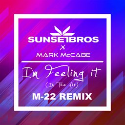 I'm Feeling It (In The Air) (M22 Remix)