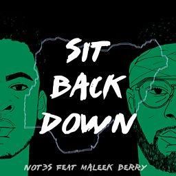 Sit Back Down (feat. Maleek Berry)