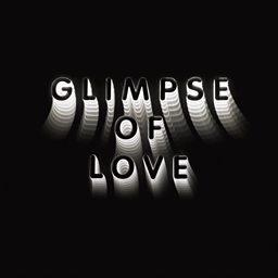 Glimpse Of Love (Version)