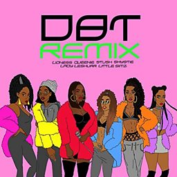 DBT (Remix) (feat. Queenie, Stush, Shystie, Lady Leshurr & Little Simz)