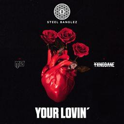 Your Lovin' (feat. Yxng Bane & MØ)